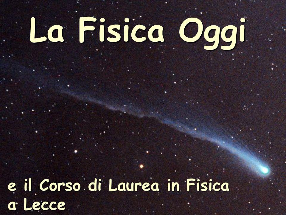 e il Corso di Laurea in Fisica a Lecce La Fisica Oggi