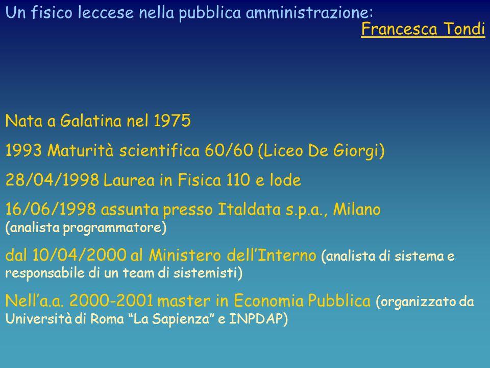 Un fisico leccese nellindustria: Nato a Lecce nel 1973 1991 Maturità scientifica 46/60 Aprile 2000 Laurea in Fisica 101/110 Dal luglio 2000 Process-en
