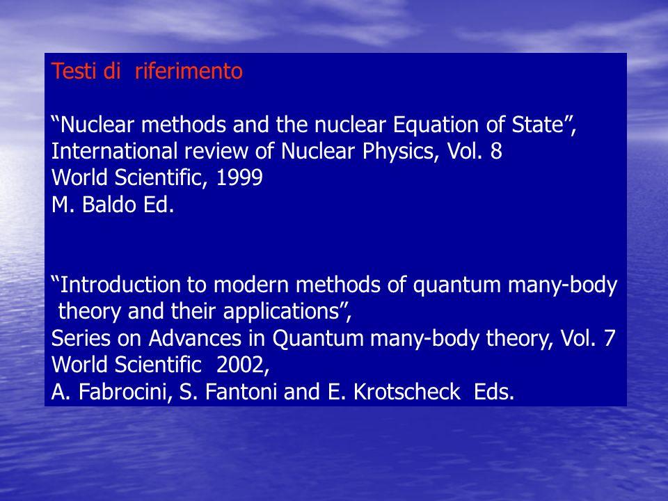 Lezione I 1.Fenomenologia dell interazione NN 2.Generalita dell interazione NN e matrice T 3.