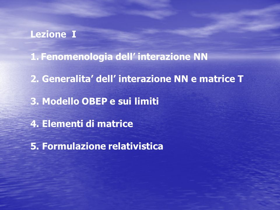 Scattering nucleone - nucleone Sistema del laboratorio Sistema del centro di massa Sezione durto differenziale Sezione d urto totale