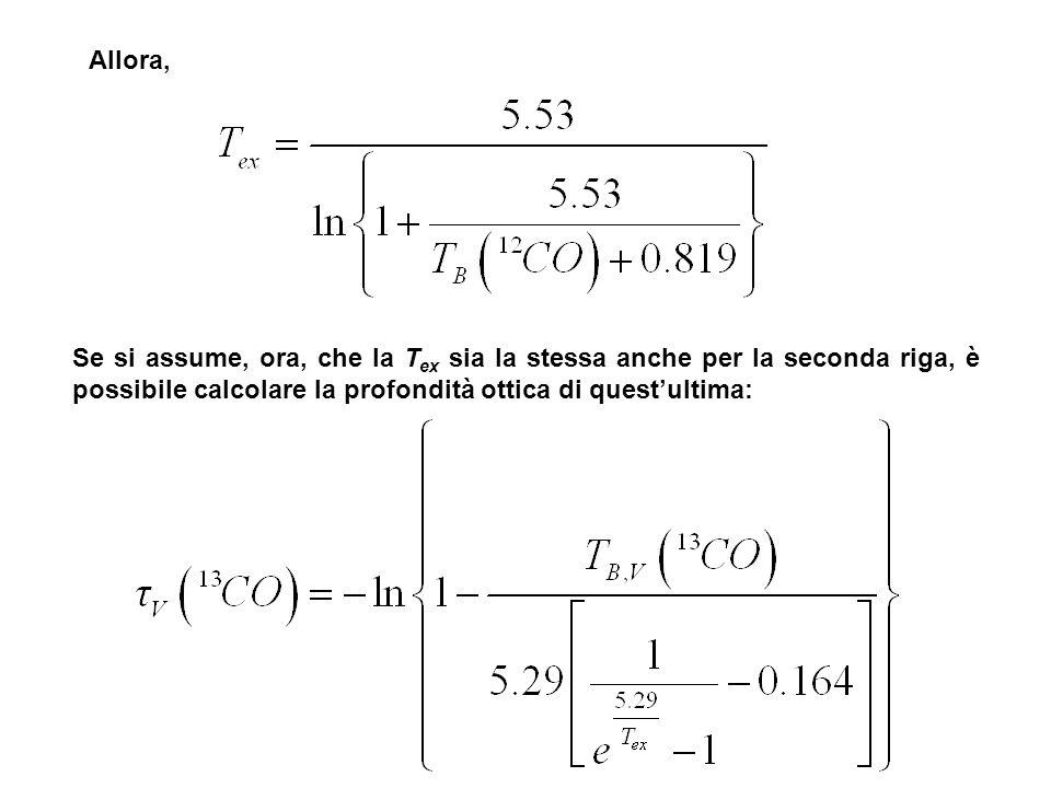 Se si assume, ora, che la T ex sia la stessa anche per la seconda riga, è possibile calcolare la profondità ottica di questultima: Allora,