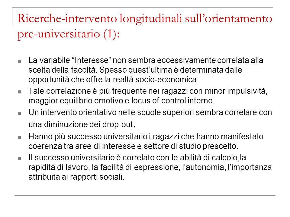 Ricerche-intervento longitudinali sullorientamento pre-universitario (1): La variabile Interesse non sembra eccessivamente correlata alla scelta della facoltà.