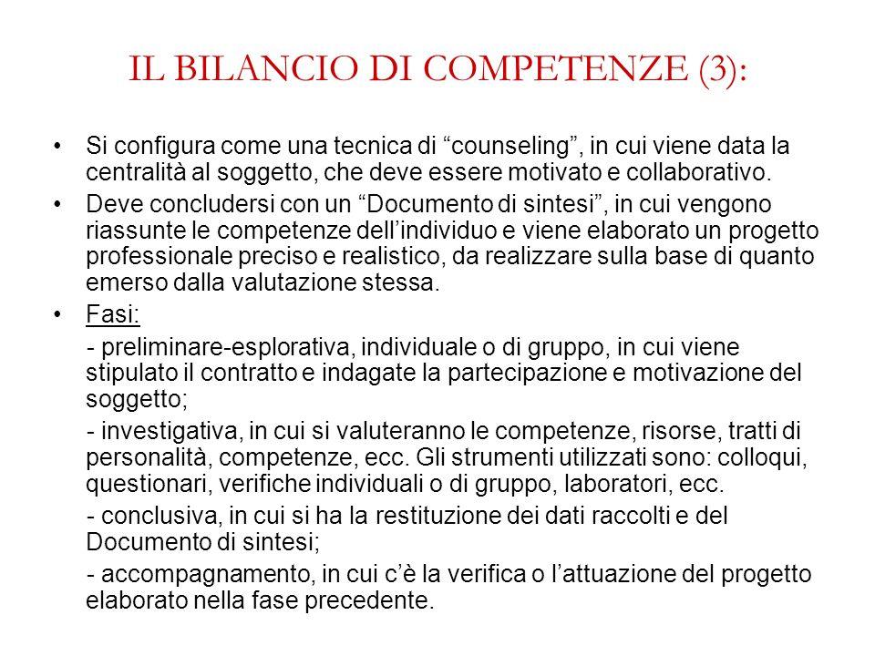 IL BILANCIO DI COMPETENZE (3): Si configura come una tecnica di counseling, in cui viene data la centralità al soggetto, che deve essere motivato e co