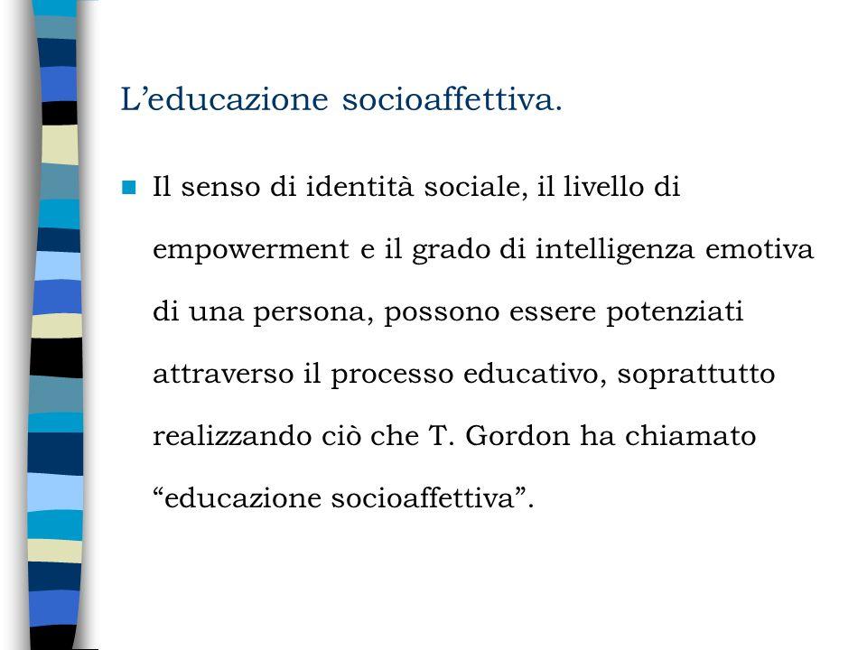 Leducazione socioaffettiva. Il senso di identità sociale, il livello di empowerment e il grado di intelligenza emotiva di una persona, possono essere