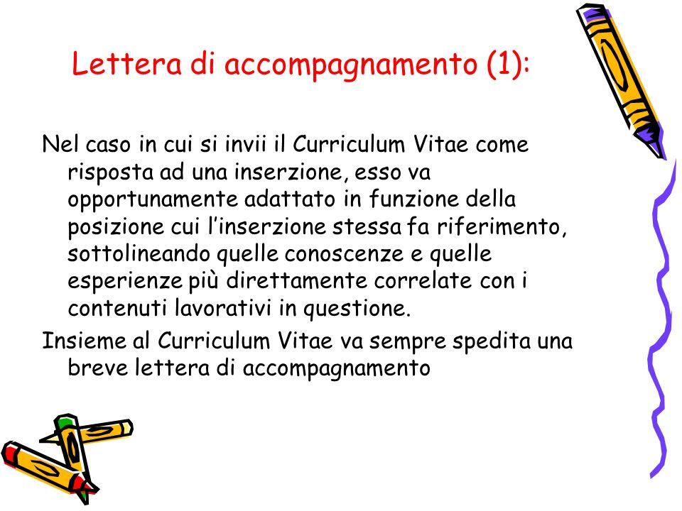 Lettera di accompagnamento (1): Nel caso in cui si invii il Curriculum Vitae come risposta ad una inserzione, esso va opportunamente adattato in funzi