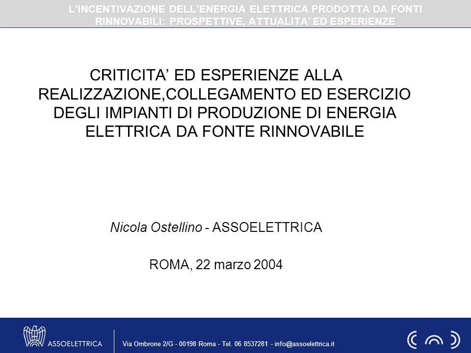 Via Ombrone 2/G - 00198 Roma - Tel. 06 8537281 - info@assoelettrica.it LINCENTIVAZIONE DELLENERGIA ELETTRICA PRODOTTA DA FONTI RINNOVABILI: PROSPETTIV