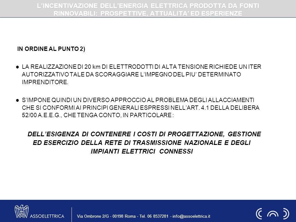 Via Ombrone 2/G - 00198 Roma - Tel. 06 8537281 - info@assoelettrica.it IN ORDINE AL PUNTO 2) LA REALIZZAZIONE DI 20 km DI ELETTRODOTTI DI ALTA TENSION