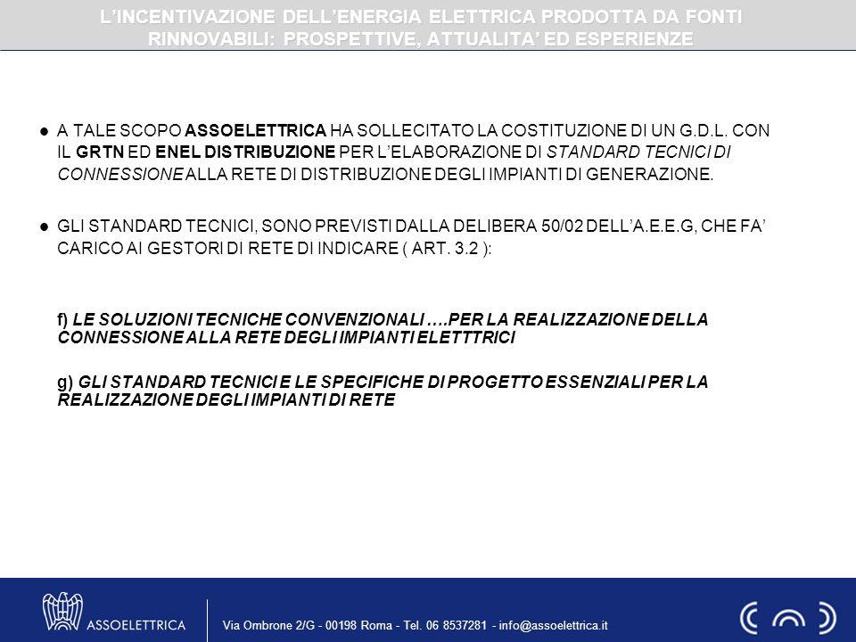 Via Ombrone 2/G - 00198 Roma - Tel. 06 8537281 - info@assoelettrica.it A TALE SCOPO ASSOELETTRICA HA SOLLECITATO LA COSTITUZIONE DI UN G.D.L. CON IL G