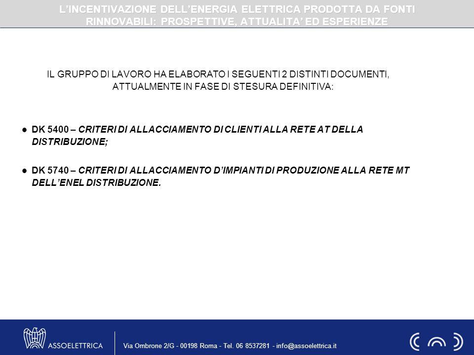Via Ombrone 2/G - 00198 Roma - Tel. 06 8537281 - info@assoelettrica.it IL GRUPPO DI LAVORO HA ELABORATO I SEGUENTI 2 DISTINTI DOCUMENTI, ATTUALMENTE I
