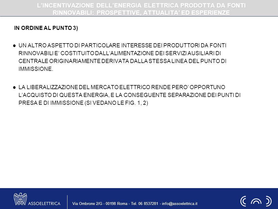Via Ombrone 2/G - 00198 Roma - Tel. 06 8537281 - info@assoelettrica.it IN ORDINE AL PUNTO 3) UN ALTRO ASPETTO DI PARTICOLARE INTERESSE DEI PRODUTTORI