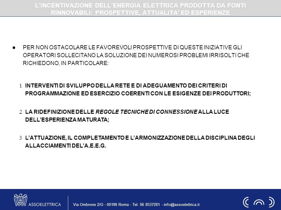 Via Ombrone 2/G - 00198 Roma - Tel. 06 8537281 - info@assoelettrica.it PER NON OSTACOLARE LE FAVOREVOLI PROSPETTIVE DI QUESTE INIZIATIVE GLI OPERATORI