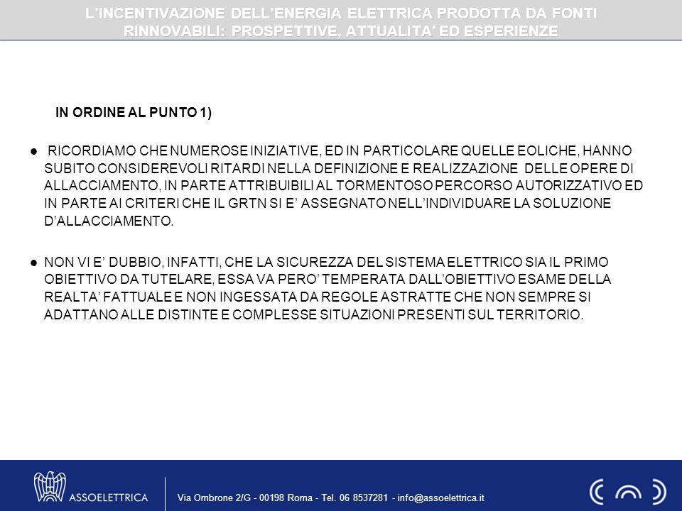 Via Ombrone 2/G - 00198 Roma - Tel. 06 8537281 - info@assoelettrica.it IN ORDINE AL PUNTO 1) RICORDIAMO CHE NUMEROSE INIZIATIVE, ED IN PARTICOLARE QUE
