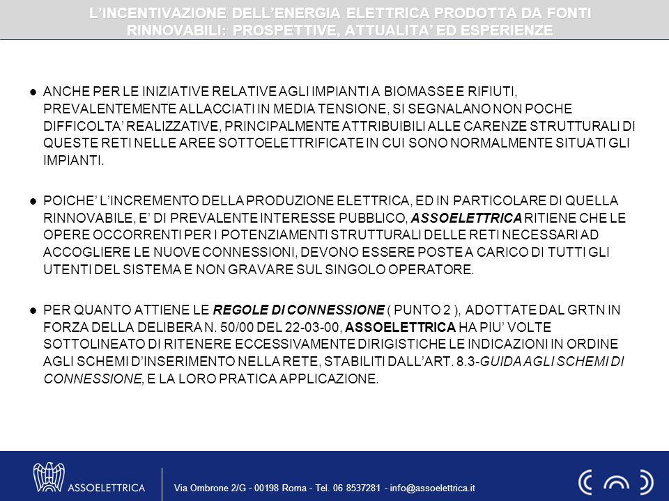 Via Ombrone 2/G - 00198 Roma - Tel. 06 8537281 - info@assoelettrica.it ANCHE PER LE INIZIATIVE RELATIVE AGLI IMPIANTI A BIOMASSE E RIFIUTI, PREVALENTE