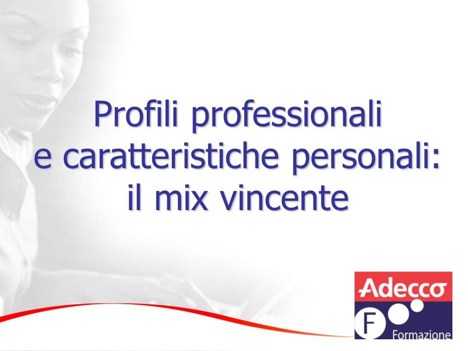Profili professionali e caratteristiche personali: il mix vincente
