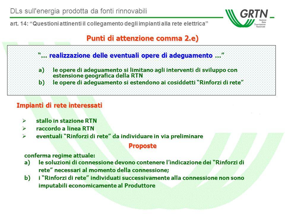 DLs sull energia prodotta da fonti rinnovabili Punti di attenzione comma 2.e) Impianti di rete interessati stallo in stazione RTN raccordo a linea RTN eventuali Rinforzi di rete da individuare in via preliminare art.