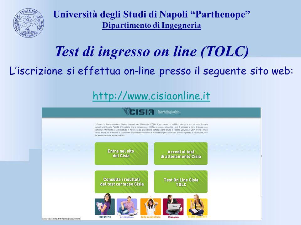 Università degli Studi di Napoli Parthenope Dipartimento di Ingegneria Test di ingresso on line (TOLC) Liscrizione si effettua on-line presso il segue