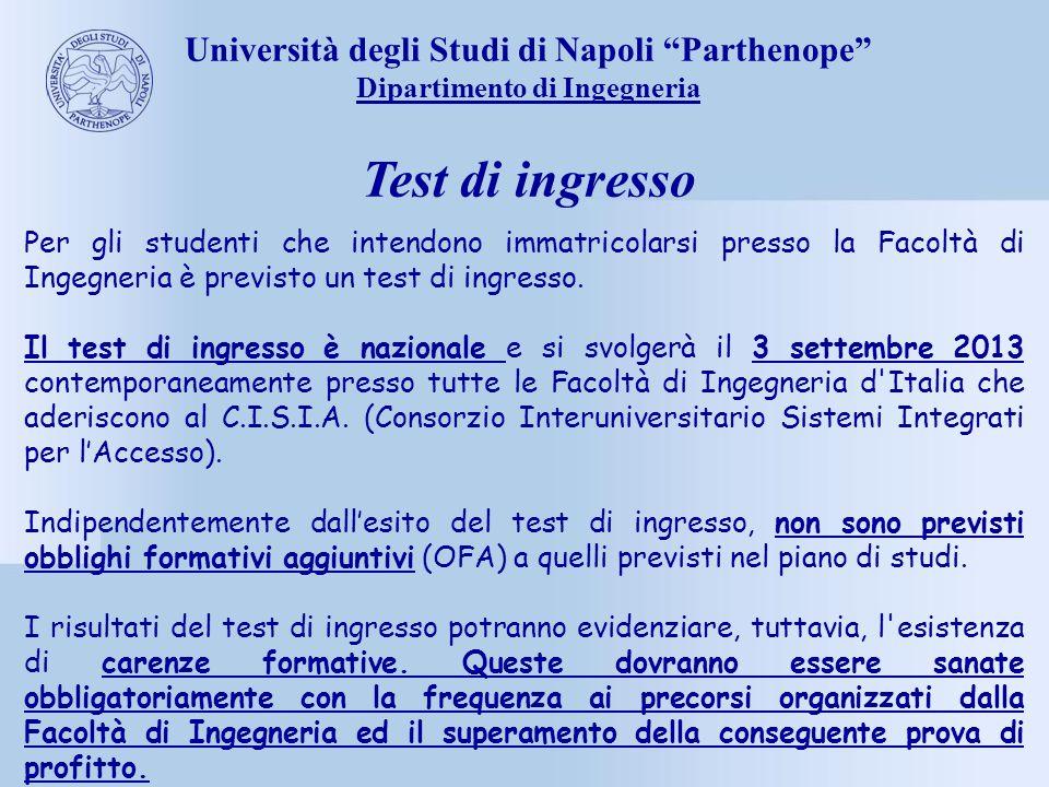 Università degli Studi di Napoli Parthenope Dipartimento di Ingegneria Test di ingresso Per gli studenti che intendono immatricolarsi presso la Facolt