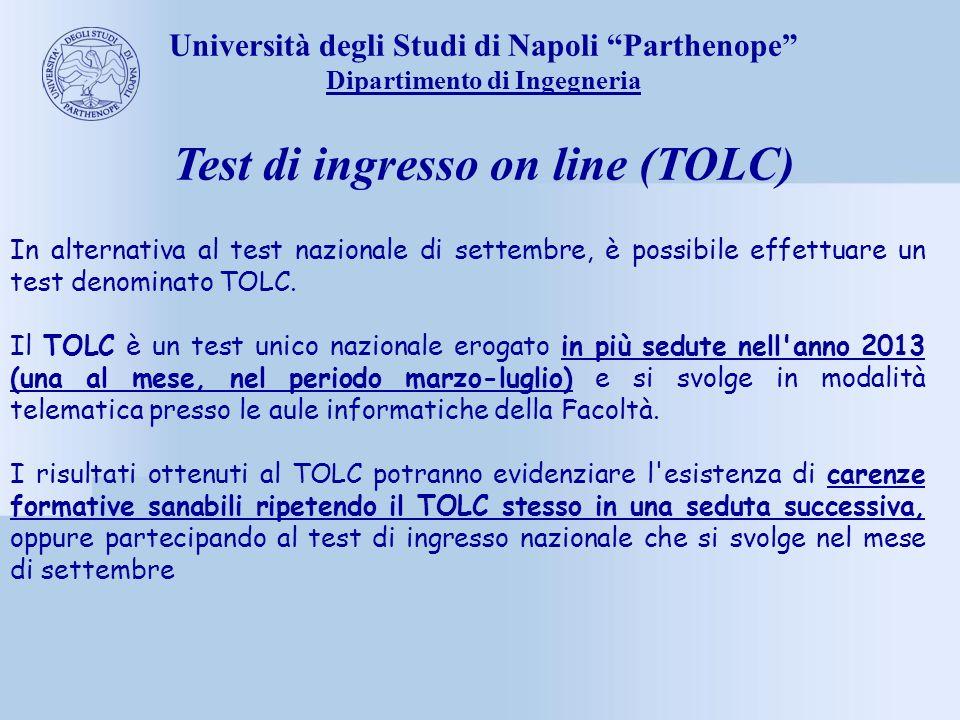Università degli Studi di Napoli Parthenope Dipartimento di Ingegneria Test di ingresso on line (TOLC) In alternativa al test nazionale di settembre,