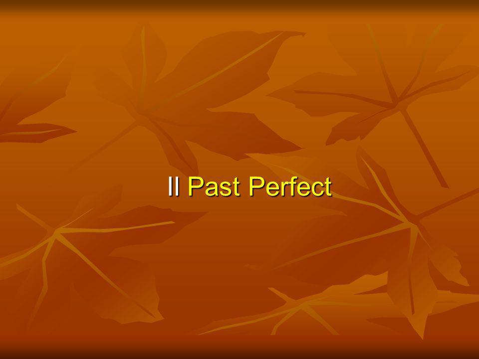 Il past perfect si adopera di solito in affiancamento al past simple per indicare unazione al passato (A) che precedeva unaltra azione (B) avvenuta sempre al passato.