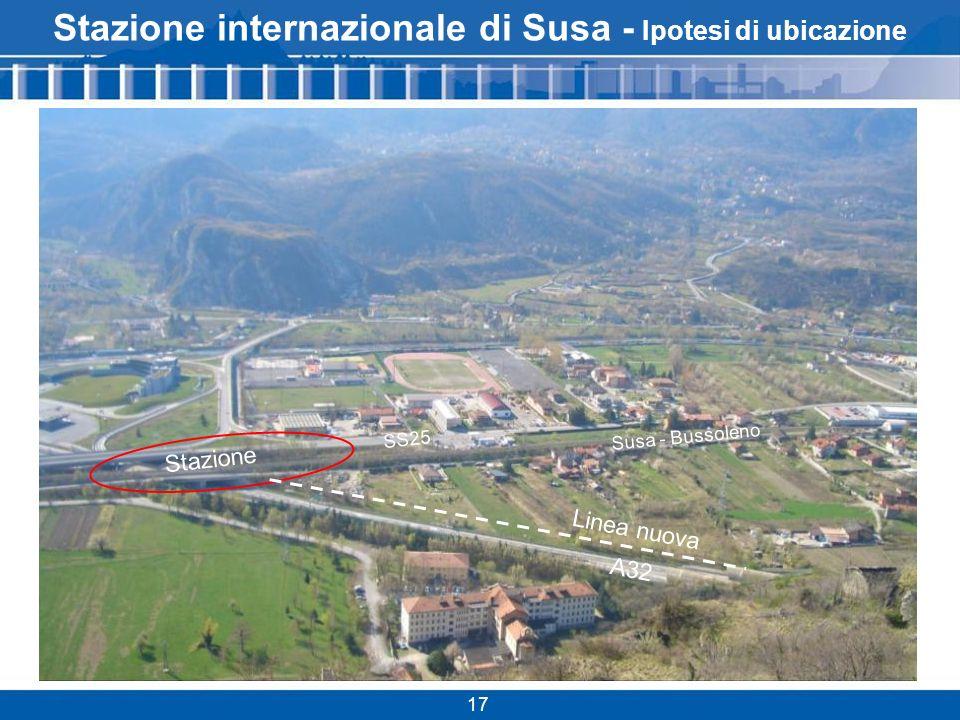 17 Stazione internazionale di Susa - Ipotesi di ubicazione Linea nuova Stazione SS25 Susa - Bussoleno A32