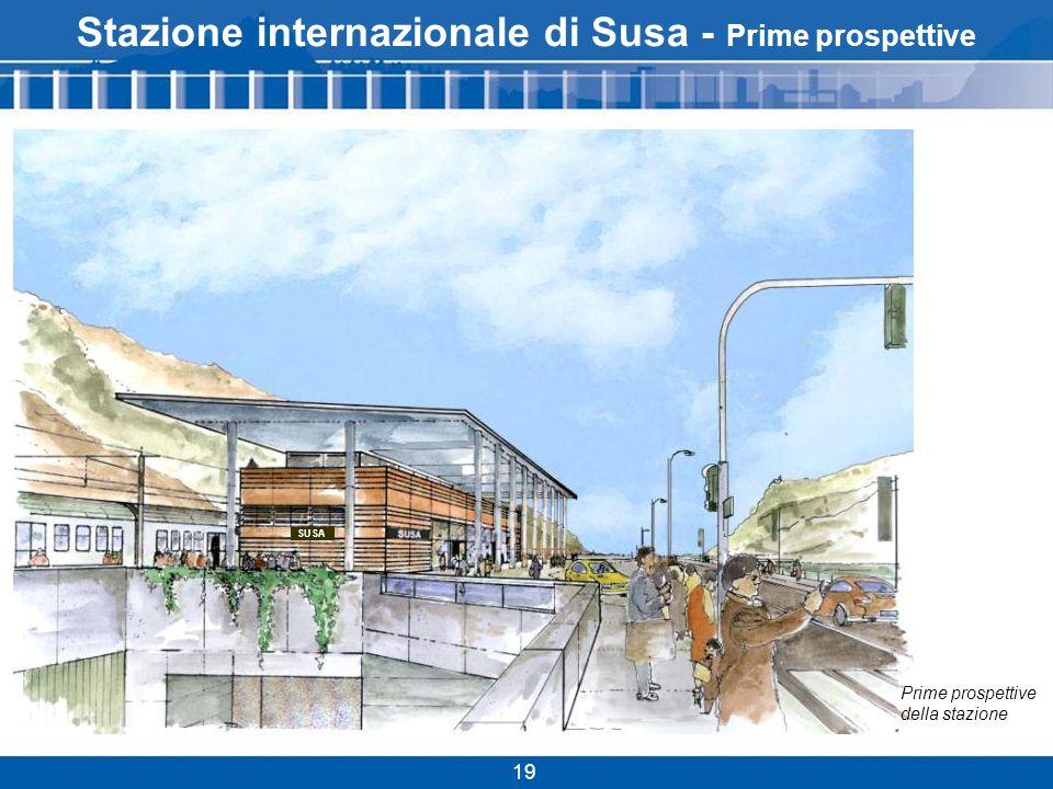 Stazione internazionale di Susa - Prime prospettive 19 SUSA Prime prospettive della stazione