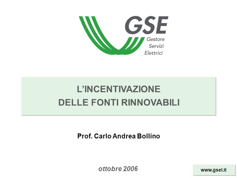 www.gsel.it LINCENTIVAZIONE DELLE FONTI RINNOVABILI ottobre 2006 Prof. Carlo Andrea Bollino