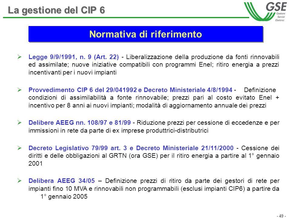 - 49 - Legge 9/9/1991, n. 9 (Art. 22) - Liberalizzazione della produzione da fonti rinnovabili ed assimilate; nuove iniziative compatibili con program
