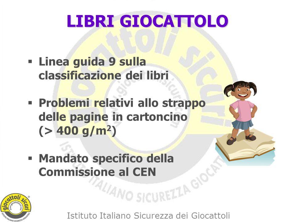 Istituto Italiano Sicurezza dei Giocattoli LIBRI GIOCATTOLO Linea guida 9 sulla classificazione dei libri Problemi relativi allo strappo delle pagine in cartoncino (> 400 g/m 2 ) Mandato specifico della Commissione al CEN