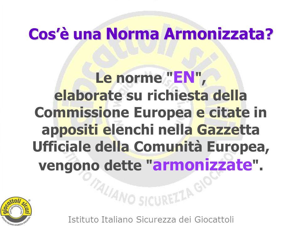 Istituto Italiano Sicurezza dei Giocattoli Cosè una Norma Armonizzata .