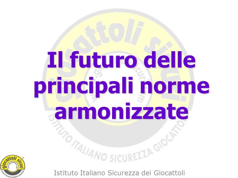 Istituto Italiano Sicurezza dei Giocattoli Il futuro delle principali norme armonizzate
