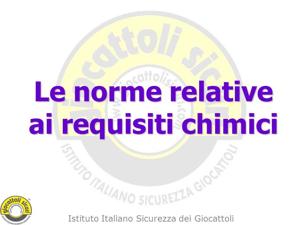 Istituto Italiano Sicurezza dei Giocattoli Le norme relative ai requisiti chimici