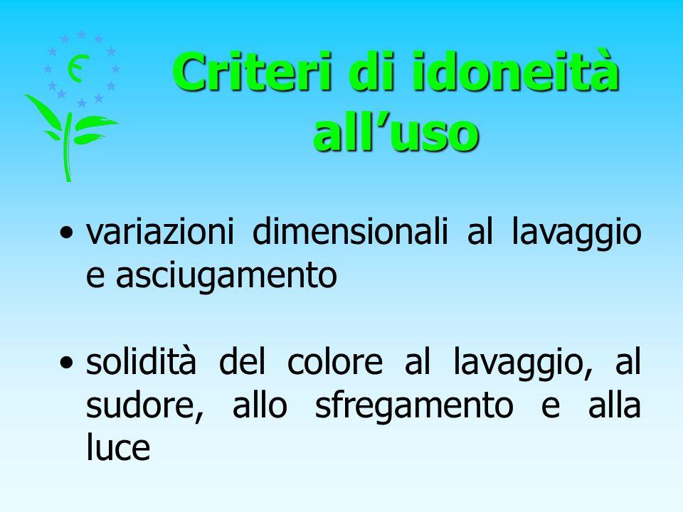 Criteri di idoneità alluso variazioni dimensionali al lavaggio e asciugamento solidità del colore al lavaggio, al sudore, allo sfregamento e alla luce
