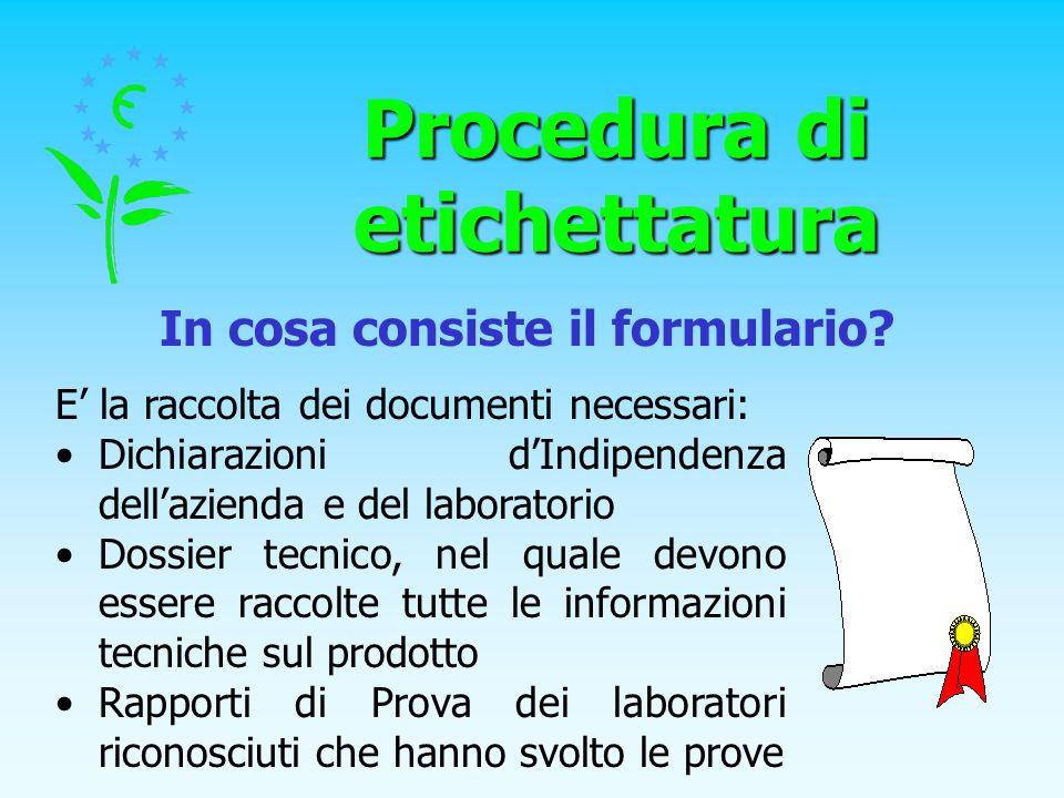 Procedura di etichettatura E la raccolta dei documenti necessari: Dichiarazioni dIndipendenza dellazienda e del laboratorio Dossier tecnico, nel quale