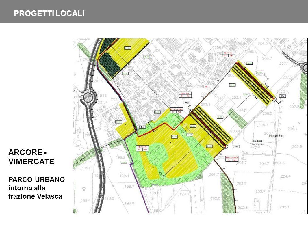 ARCORE - VIMERCATE PARCO URBANO intorno alla frazione Velasca PROGETTI LOCALI