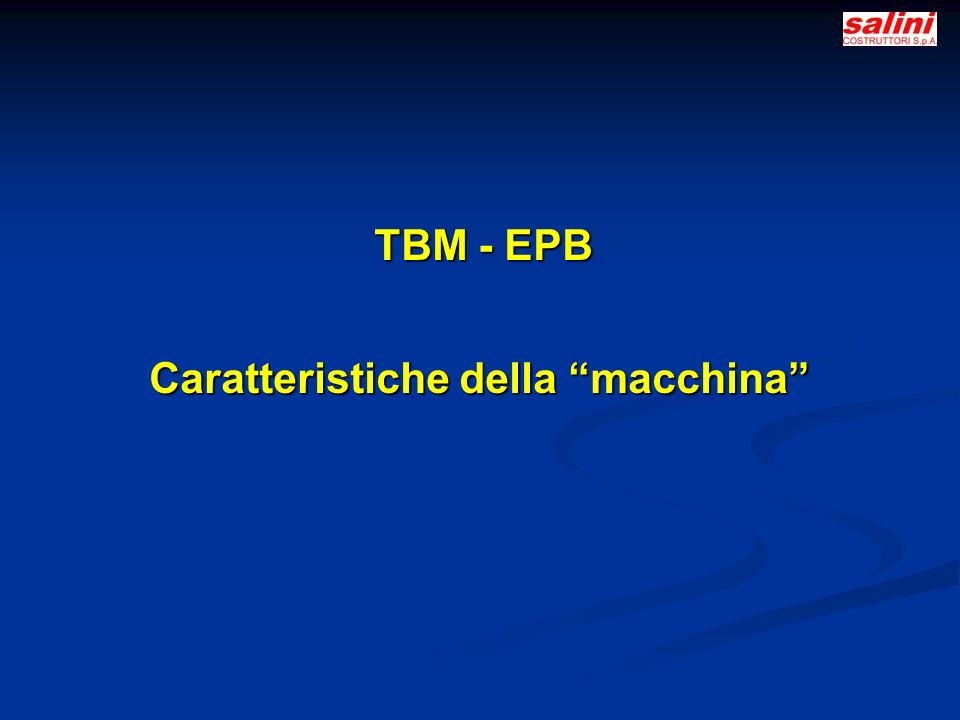 TBM - EPB TBM - EPB Caratteristiche della macchina
