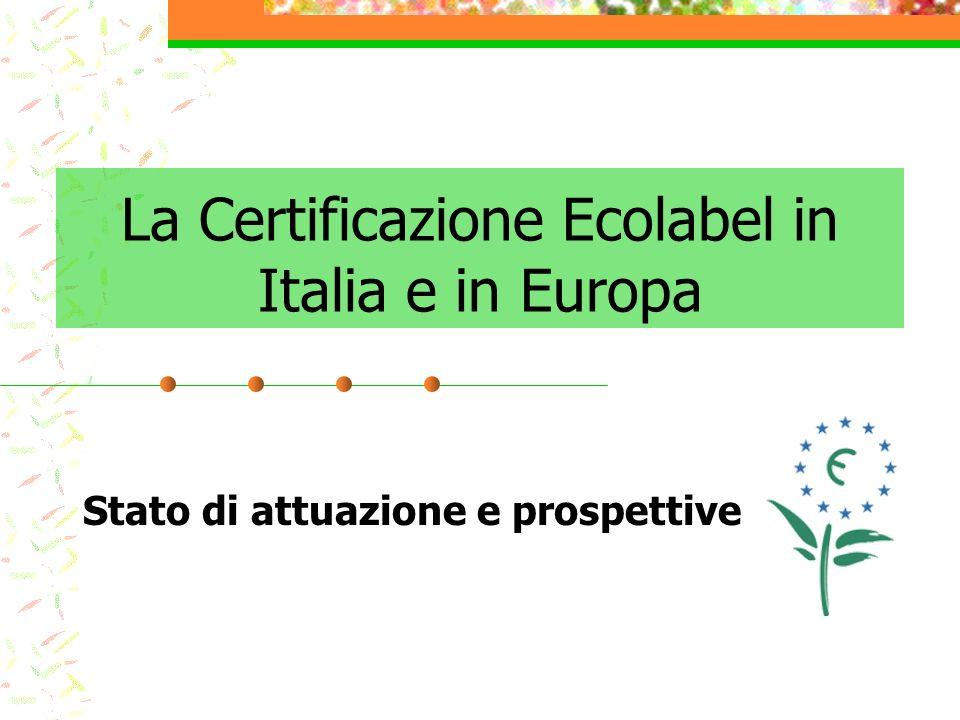 La Certificazione Ecolabel in Italia e in Europa Stato di attuazione e prospettive