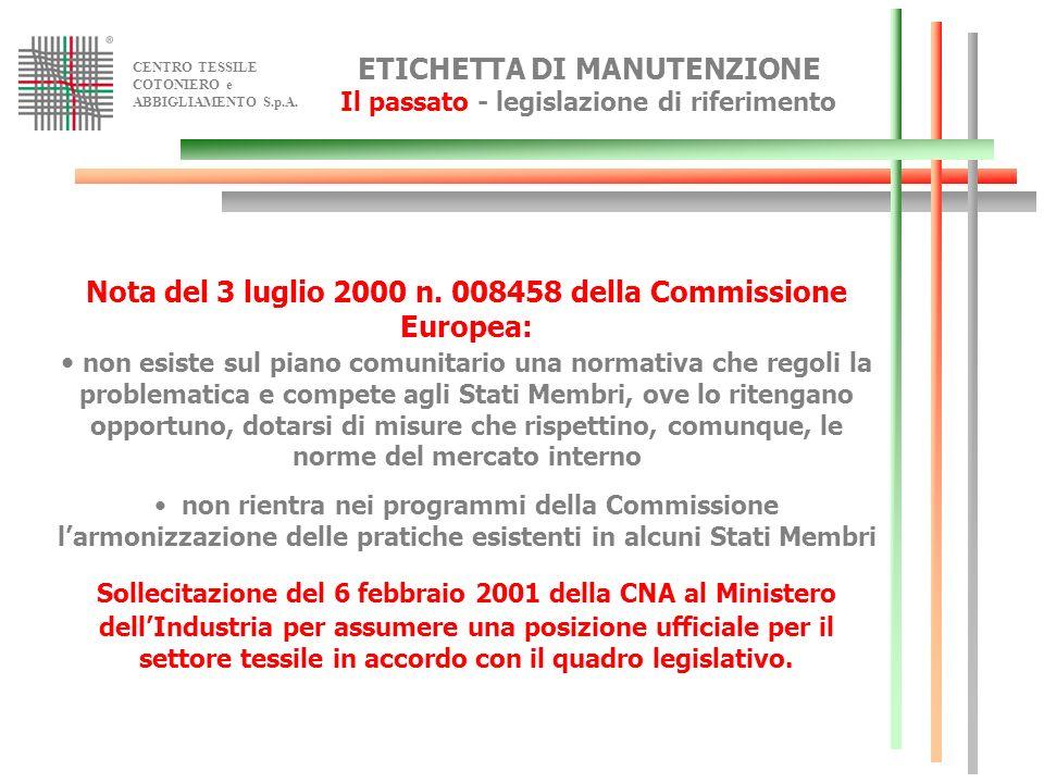 CENTRO TESSILE COTONIERO e ABBIGLIAMENTO S.p.A. ETICHETTA DI MANUTENZIONE Il passato - legislazione di riferimento Nota del 3 luglio 2000 n. 008458 de