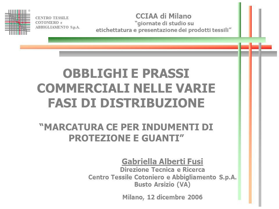CENTRO TESSILE COTONIERO e ABBIGLIAMENTO S.p.A. CENTRO TESSILE COTONIERO e ABBIGLIAMENTO S.p.A. CCIAA di Milano giornate di studio su etichettatura e