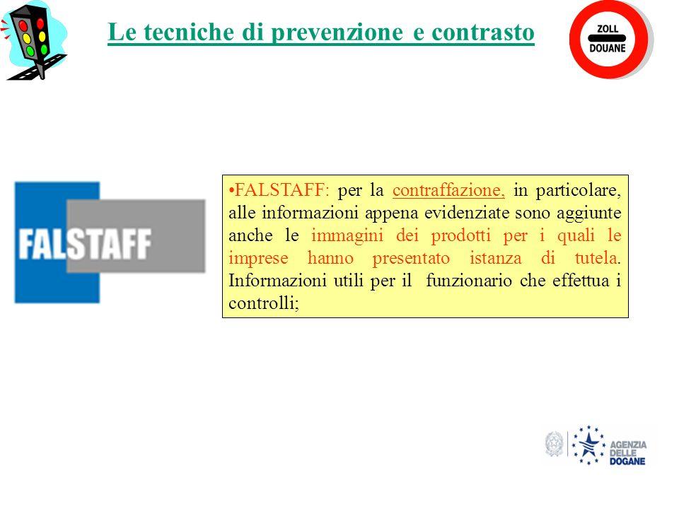 18 Le tecniche di prevenzione e contrasto FALSTAFF: per la contraffazione, in particolare, alle informazioni appena evidenziate sono aggiunte anche le immagini dei prodotti per i quali le imprese hanno presentato istanza di tutela.