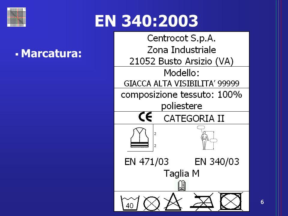 6 EN 340:2003 Marcatura: 2 2