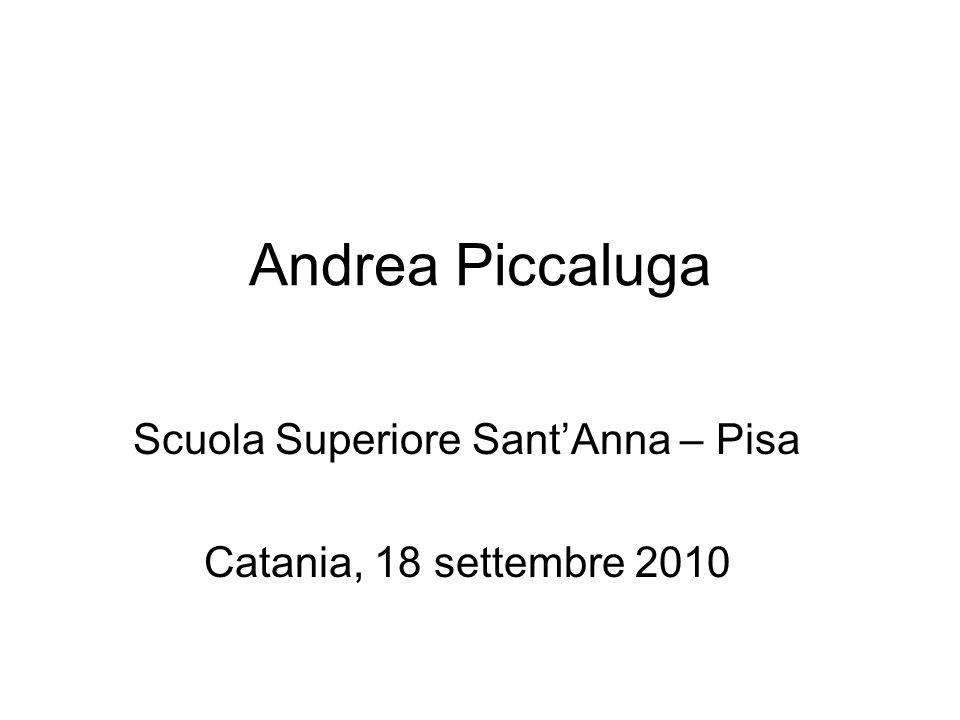 Andrea Piccaluga Scuola Superiore SantAnna – Pisa Catania, 18 settembre 2010