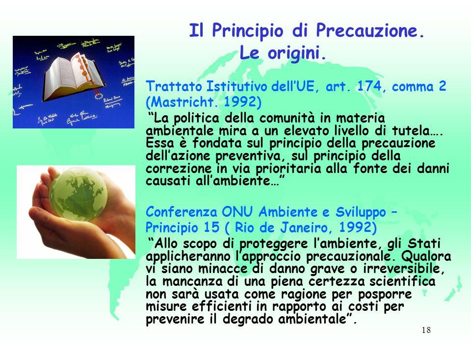 18 Il Principio di Precauzione. Le origini. Trattato Istitutivo dellUE, art.