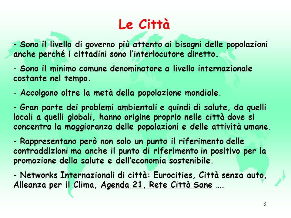 8 Le Città - Sono il livello di governo più attento ai bisogni delle popolazioni anche perché i cittadini sono linterlocutore diretto.