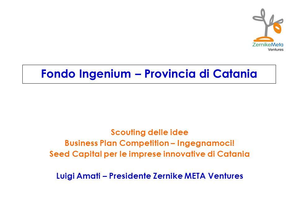 Fondo Ingenium – Provincia di Catania Scouting delle idee Business Plan Competition – Ingegnamoci! Seed Capital per le imprese innovative di Catania L