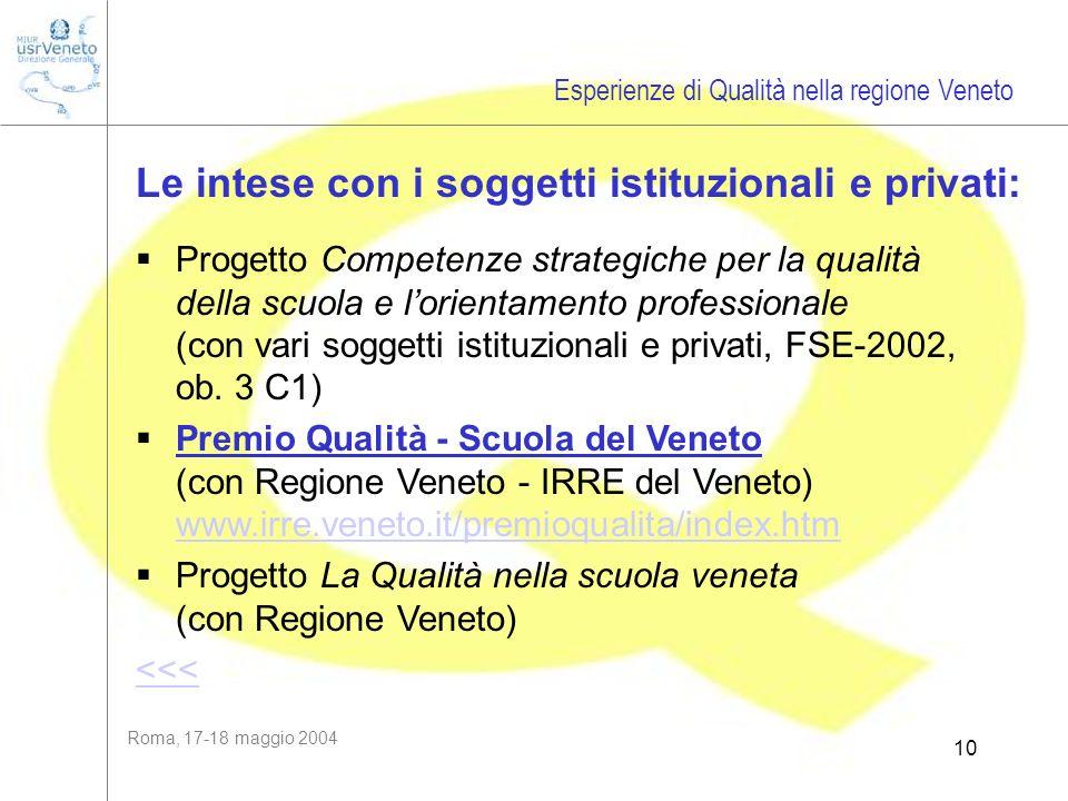 Roma, 17-18 maggio 2004 10 Le intese con i soggetti istituzionali e privati: Progetto Competenze strategiche per la qualità della scuola e lorientamen