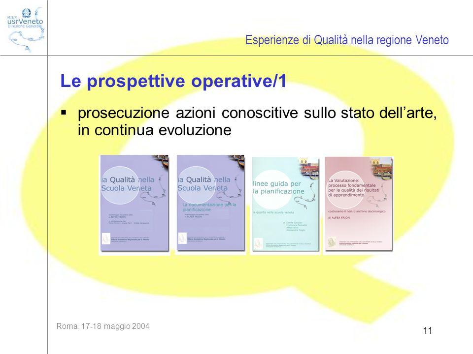 Roma, 17-18 maggio 2004 11 prosecuzione azioni conoscitive sullo stato dellarte, in continua evoluzione Esperienze di Qualità nella regione Veneto Le