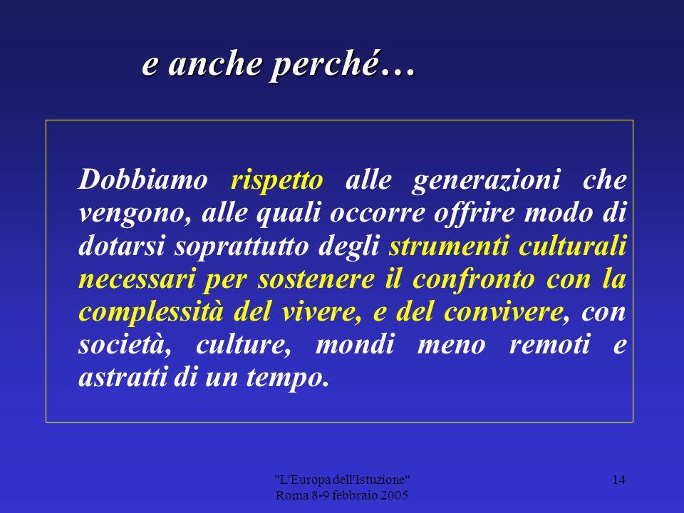 L Europa dell Istuzione Roma 8-9 febbraio 2005 13 Perché Laboratorio.