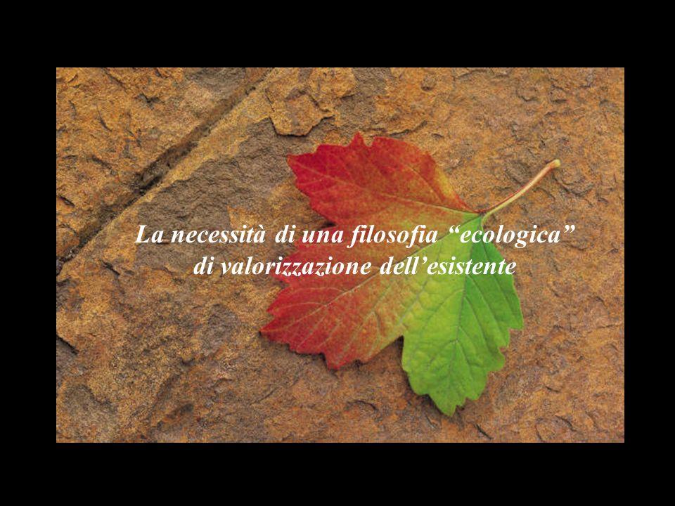 La necessità di una filosofia ecologica di valorizzazione dellesistente