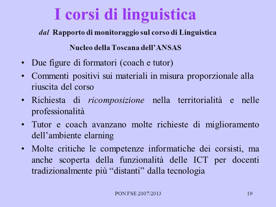 PON FSE 2007/201319 I corsi di linguistica dal Rapporto di monitoraggio sul corso di Linguistica Nucleo della Toscana dellANSAS Due figure di formator