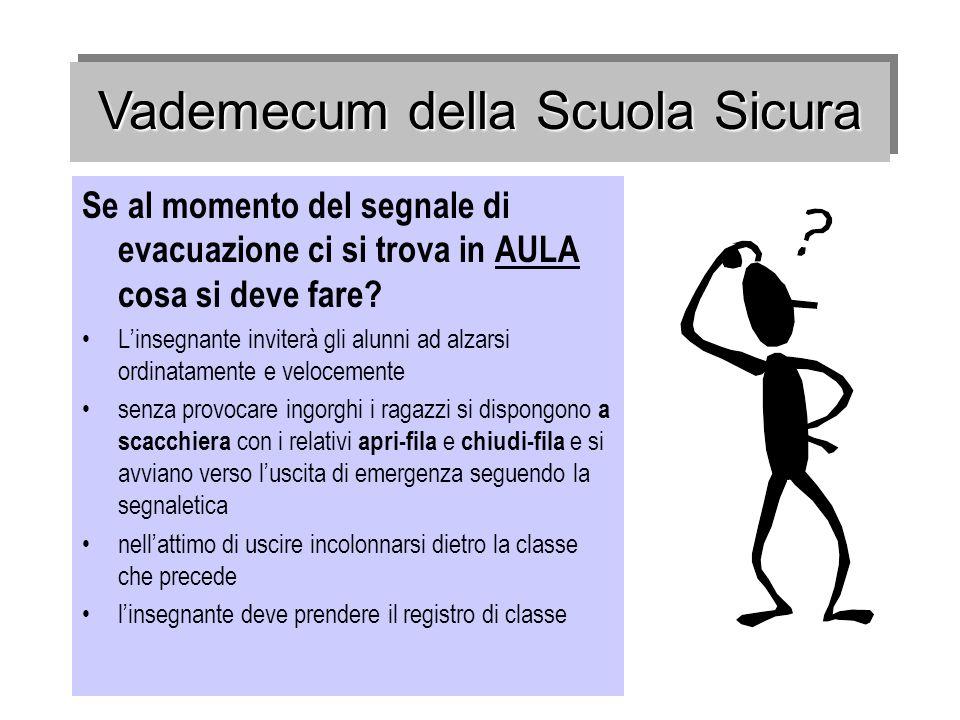Se al momento del segnale di evacuazione ci si trova in AULA cosa si deve fare? Linsegnante inviterà gli alunni ad alzarsi ordinatamente e velocemente